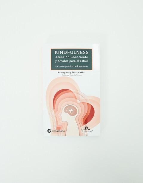 kindfulness. atención consciente y amable para el estrés
